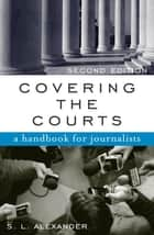 Covering the Courts ebook by S L Alexander