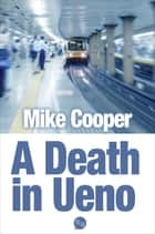 A Death in Ueno ebook by Mike Cooper