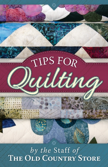 Tips for Quilting ebook by The Staff Of The Old Coun