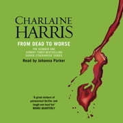 From Dead to Worse - A True Blood Novel audiobook by Charlaine Harris