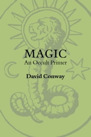 Magic - An Occult Primier ebook by David Conway