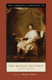 The Cambridge Companion to the Roman Republic ebook by Harriet I. Flower
