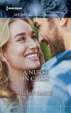 A Nurse in Crisis ebook by Lilian Darcy