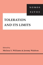 Toleration and Its Limits - NOMOS XLVIII ebook by Melissa S. Williams, Jeremy Waldron