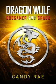 Gossamer and Grass (Dragon Wulf 2) ebook by Candy Rae