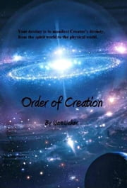 The Order of Creation ebook by Wavewalker