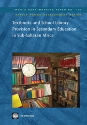 Textbooks And School Library Provision Secondary Education In Sub-Saharan Africa ebook by World Bank