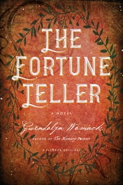 The Fortune Teller - A Novel ebook by Gwendolyn Womack