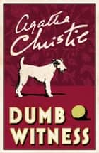 Dumb Witness (Poirot) eBook by Agatha Christie