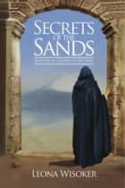 Secrets of the Sands ebook by Leona Wisoker