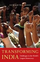 Transforming India ebook by Sumantra Bose