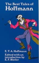 The Best Tales of Hoffmann ebook by E. T. A. Hoffmann