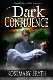 Dark Confluence: Book One of 'The Darkening' trilogy ebook by Rosemary Fryth