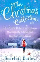 The Christmas Collection ebook by Scarlett Bailey