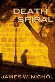 Death Spiral ebook by James W. Nichol
