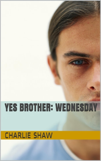 Yes Brother: Wednesday ebook by Charlie Shaw