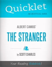 Quicklet on Albert Camus' The Stranger (CliffNotes-like Summary and Analysis) ebook by Scott  Charles