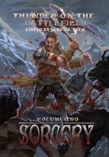 Thunder on the Battlefield: Sorcery ebook by James R. Tuck (editor)
