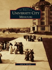 University City, Missouri ebook by John A. Wright