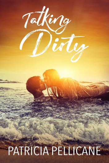 Talking Dirty ebook by Patricia Pellicane