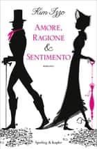 Amore, ragione e sentimento eBook by Kim Izzo