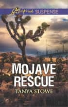 Mojave Rescue - Faith in the Face of Crime ebook by Tanya Stowe