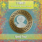 Tombs! The Seemingly Silly Shadow Standoff - Book Four ebook by Milo James