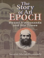 The Story of an Epoch ebook by Swami Shraddhananda