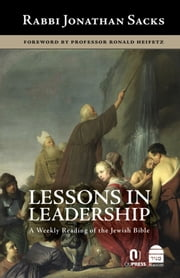 Lessons in Leadership - A Weekly Reading of the Jewish Bible ebook by Jonathan Sacks
