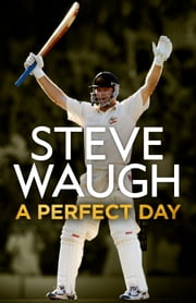 A Perfect Day ebook by Steve Waugh