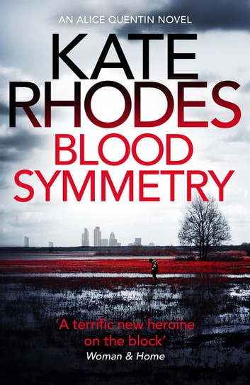 Blood Symmetry - Alice Quentin 5 ebook by Kate Rhodes