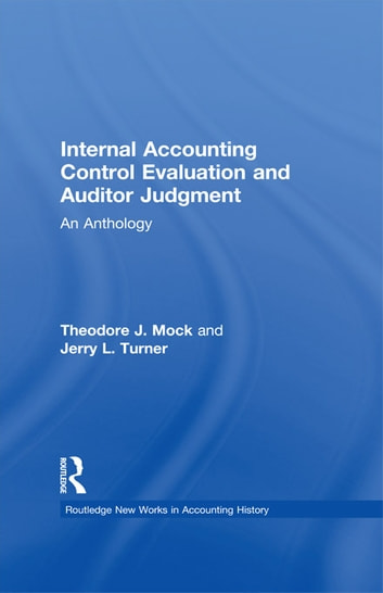 Internal Accounting Control Evaluation and Auditor Judgement - An Anthology ebook by Theodore J. Mock,Jerry L. Turner