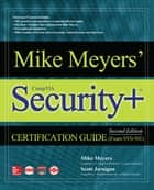 Mike Meyers' CompTIA Security+ Certification Guide, Second Edition (Exam SY0-501) 電子書 by Mike Meyers, Scott Jernigan