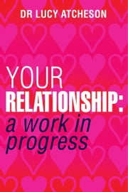 Your Relationship ebook by Lucy Atcheson