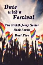 Date with a Festival ebook by Karl Five