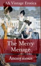The Merry Menage - Classic Victorian Erotica ebook by
