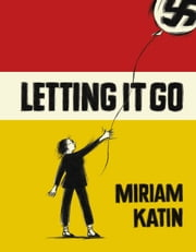 Letting It Go ebook by Miriam Katin