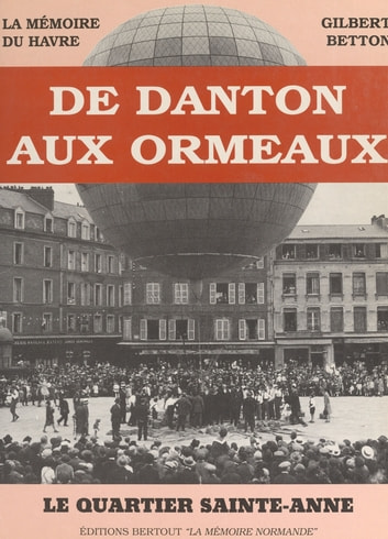 De Danton aux Ormeaux ebook by Gilbert Betton