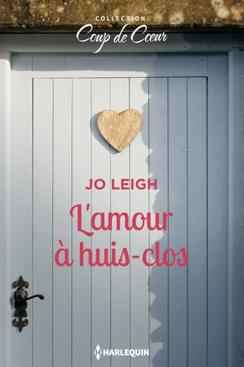 L'amour à huis-clos ebook by Jo Leigh