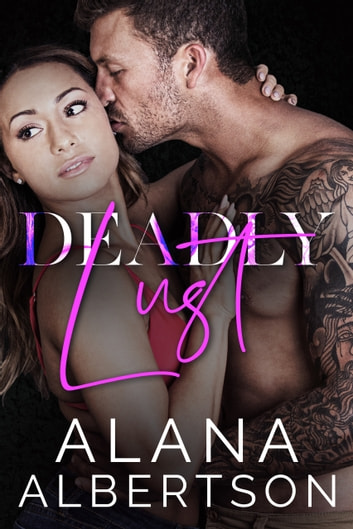 Deadly Lust ebook by Alana Albertson