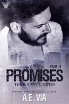 Promises Part 4 ebook by A.E. Via