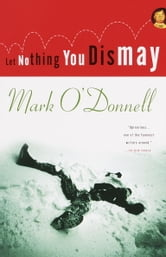 Let Nothing You Dismay ebook by Mark O'Donnell