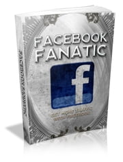 Facebook Fanatic ebook by Anonymous