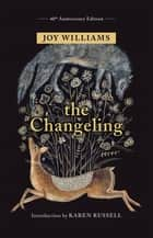The Changeling ebook by Joy Williams