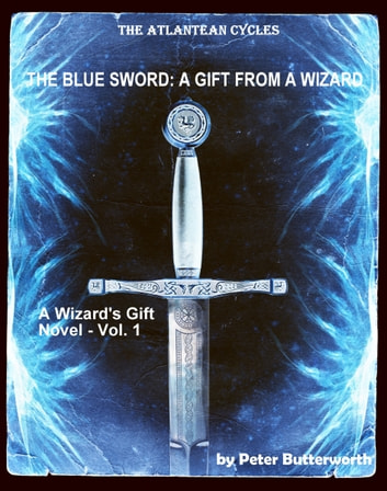 The Blue Sword: A Gift From A Wizard