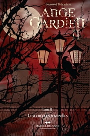 Ange gardien II - Le secret des sentinelles ebook by Normand Thibeault Jr