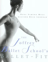 The Joffrey Ballet School's Book of Ballet-Fit ebook by Allison Kyle Leopold,Dena Simone Moss