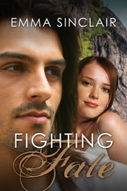 Fighting Fate ebook by Emma Sinclair