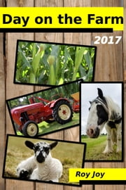 Day On The Farm - 2017 ebook by Roy Joy