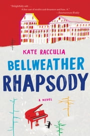 Bellweather Rhapsody ebook by Kate Racculia